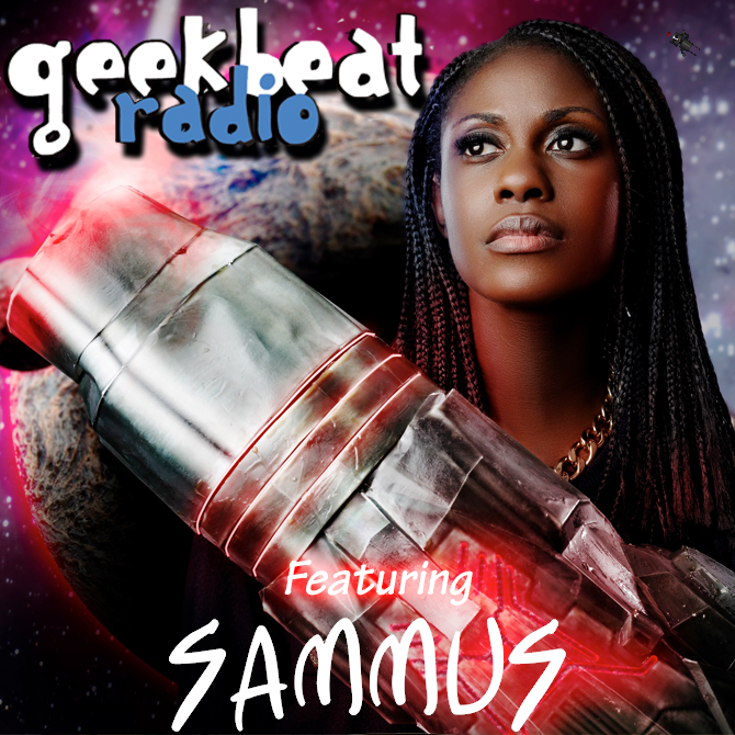 GeekBeatRadio - Sammus