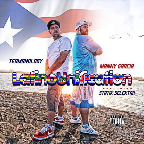 Termanology & Manny Garcia - Latino Unification