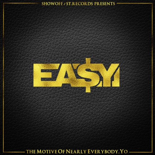Ea$y Money - The Motive of Nearly Everybody, Yo