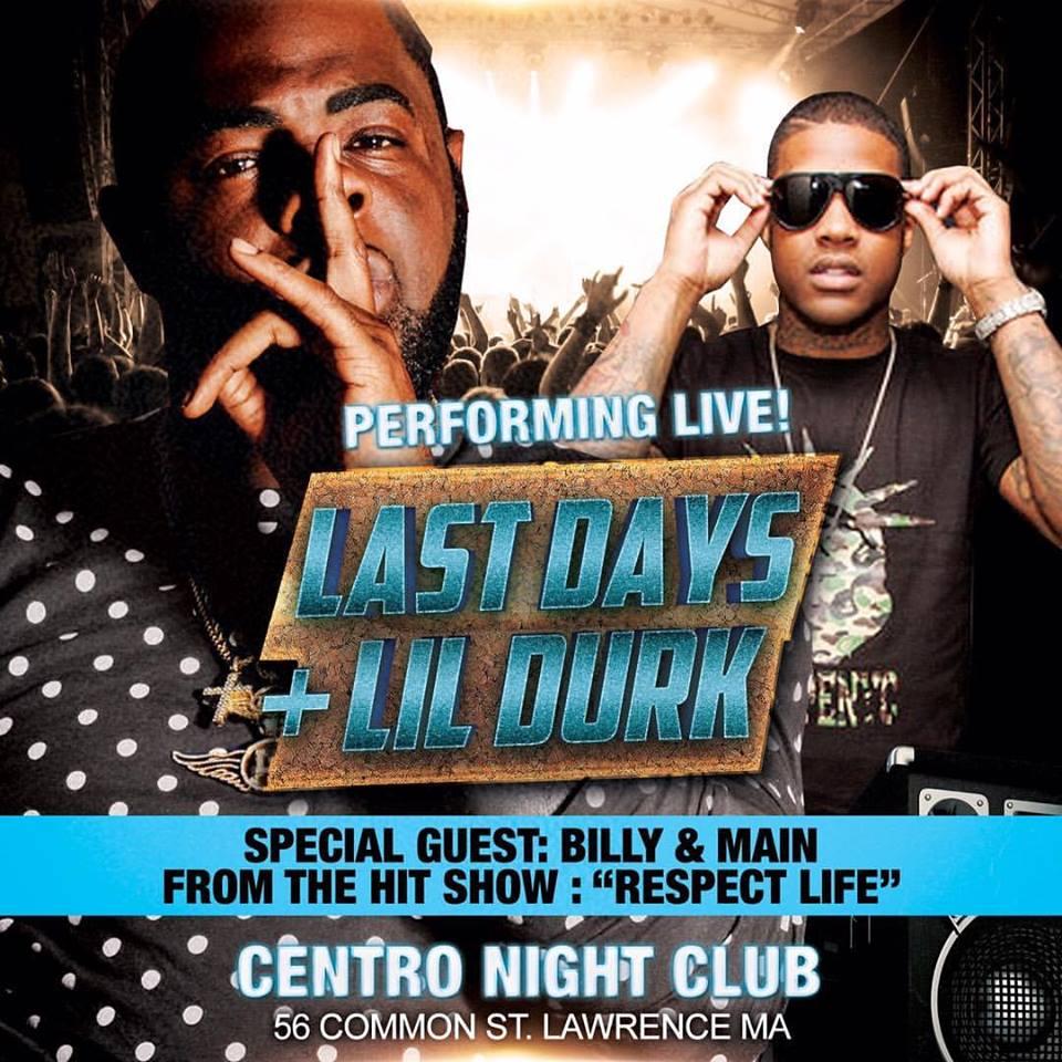Last Days + L:il Durk at Centro!